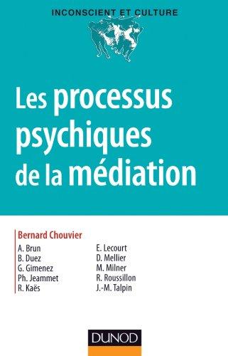 Les processus psychiques de la mdiation - Crativit, champ thrapeutique et psychanalyse