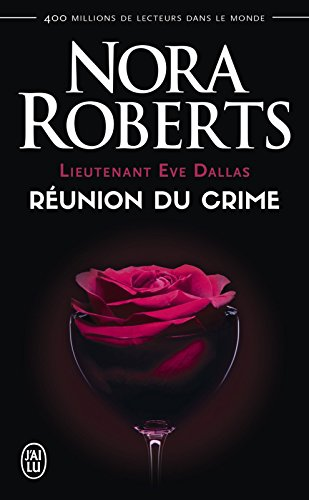 Lieutenant Eve Dallas (Tome 14) - Réunion du crime