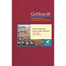 Handbuch der deutschen Geschichte in 24 Bänden. Bd.12: Reich, Reformen und sozialer Wandel (1763-1806)