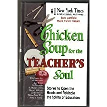 Chicken Soup for the Teacher's Soul by Jack, Mark Victor Hansen, Marsha Arons, Les Brown, Leo Buscaglia, H. Stephen Glenn, Hanoch McCarty, Gloria Steinem, Marion Bond West, Bettie B. Youngs Canfield (2002-05-03)