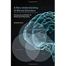 New Understanding of Mental Disorders (A New Understanding of Mental Disorders)