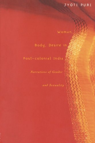 Woman, Body, Desire in Post-Colonial India: Narratives of Gender and Sexuality by Puri, Jyoti (1999) Paperback