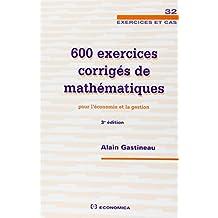 600 exercices corrigés de mathématiques pour l'économie et la gestion