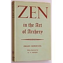 Zen in the Art of Archery by Eugen Herrigel (1953-12-23)