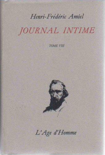 Journal intime tome VIII : mai 1870 -fvrier 1872 / Edition intgrale publie sous la direction de Bernard Gagnebin et Philippe M. Monnier