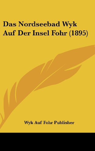 Das Nordseebad Wyk Auf Der Insel Fohr (1895)