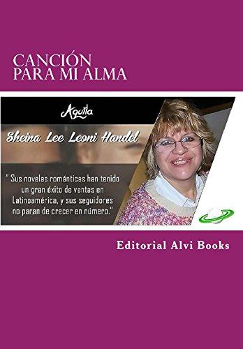 Canción para mi Alma: Editorial Alvi Books por Sheina Lee Leoni Handel