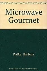 Microwave Gourmet by Barbara Kafka (1991-04-01)