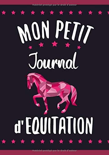 Mon Petit Journal d'Equitation: Petit Carnet d'équitation pour Jeunes Cavalières (7-10 ans) |...