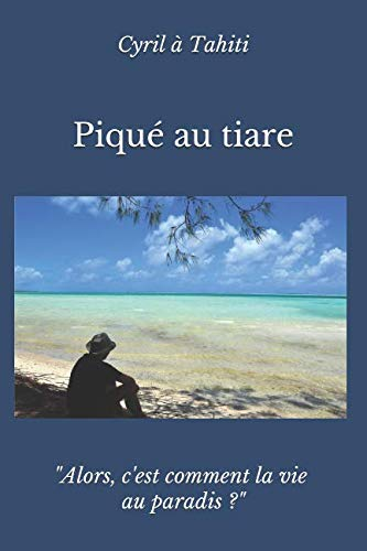 Piqué au tiare par Cyril à Tahiti