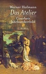 Das Atelier: Courbets Jahrhundertbild