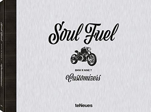 Soul Fuel, Ein Buch über 17 internationale Customizer und ihre Interpretationen der BMW R nineT und ein individueller Zugang zum Thema Customizing ... Deutsch und Englisch) - 32x24 cm, 160 Seiten