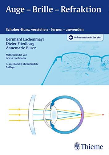 Auge - Brille - Refraktion: Schober-Kurs: verstehen - lernen - anwenden