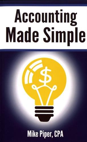 Accounting Made Simple: Accounting Explained in 100 Pages or Less par Mike Piper