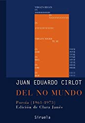 Del no mundo: Poesia 1961-1973/ Poetry 1961-1973 (Libros Del Tiempo/ Books of All Times)