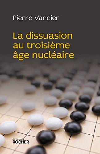La dissuasion au troisième âge nucléaire