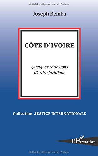 Cote d'Ivoire Quelques Reflexions d'Ordre Juridique