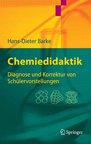Download Chemiedidaktik: Diagnose und Korrektur von Schülervorstellungen (Springer-Lehrbuch)