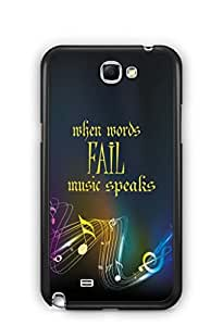 YuBingo When Words Fail, Music Speaks Mobile Case Back Cover for Samsung Galaxy Note 2