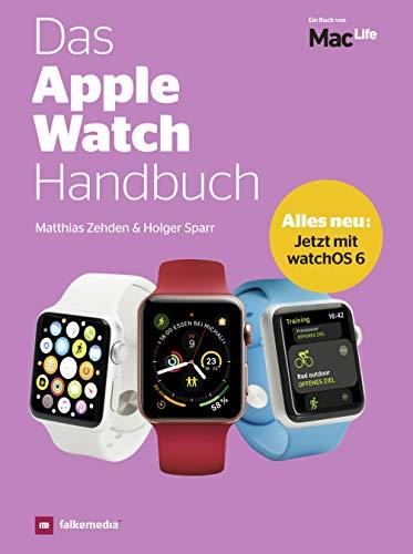 Das Apple Watch Handbuch 2020 - jetzt mit watchOS 6