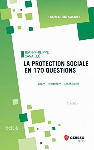 La protection sociale en 170 questions: Droits, prestations, bénéficiaires par  Jean-Philippe Cavaillé