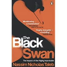 The Black Swan: The Impact of the Highly Improbable by Taleb, Nassim Nicholas Re-issue Edition (2008)