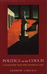 Politics on the Couch: Citizenship and the Internal Life by Andrew Samuels (2001-01-01)