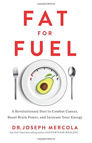 fat-for-fuel-a-revolutionary-diet-to-combat-cancer-boost-brain-power-and-increase-your-energy