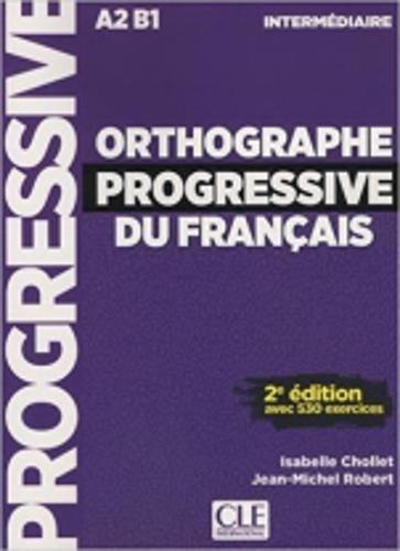 Orthographe progressive du francais: Livre intermediaire (A2-B1) Avec 350 ex par R Gomes