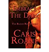 [ EMBRACE THE DARK: THE BLOOD ROSE SERIES ] BY Roane, Caris ( AUTHOR )Jun-20-2012 ( Paperback )