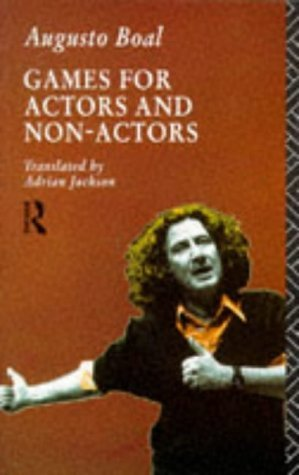 Games for Actors and Non-Actors by Augusto Boal (1992-04-30)