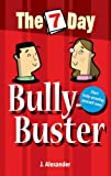 Seven Day Bully Buster