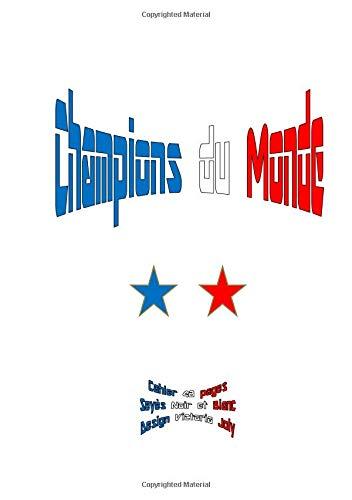 Cahier 48 pages: 21x 29,7 cm - Champions du Monde - Seyes - Design Blanc