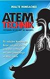 Atemtechnik - Entspannung mit der Kraft des Sauerstoffs: Mit einfachen Atemübungen Körper und Geist stärken, Gesundheit verbessern und mehr Lebensenergie im Alltag tanken.
