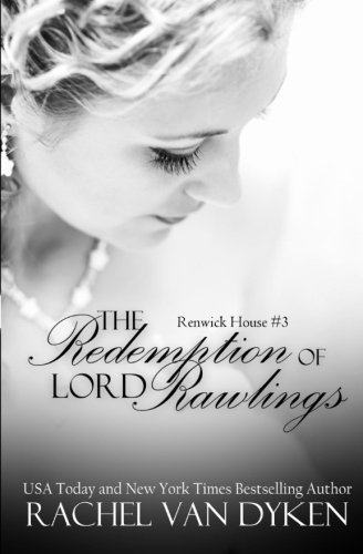 The Redemption of Lord Rawlings (Renwick House) (Volume 3) by Rachel Van Dyken (2014-11-24)