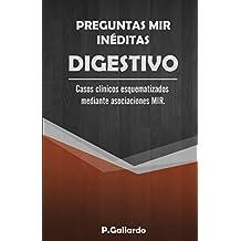 Preguntas MIR inéditas: Digestivo.: Casos clínicos esquematizados mediante asociaciones MIR.