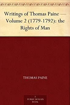 thomas paine essay rights of man Historian roy basler, the editor of lincoln's papers, said paine had a strong influence on lincoln's style: thomas paine's rights of man: a biography.