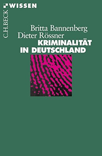 Kriminalitat in Deutschland por Britta Bannenberg