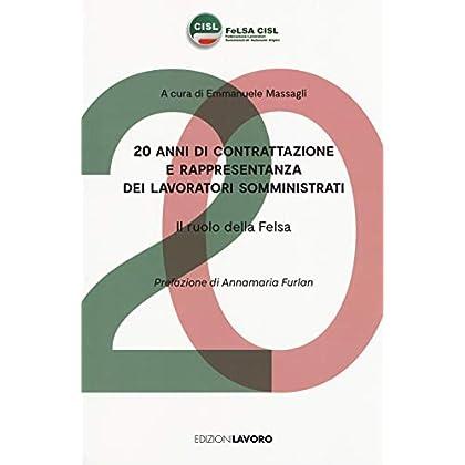 20 Anni Di Contrattazione E Rappresentanza Dei Lavoratori Somministrati. Il Ruolo Della Felsa