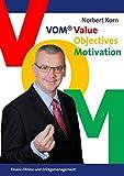 V.O.M. - Value, Objectives, Motivation: Finanz-Fitness und Erfolgsmanagement