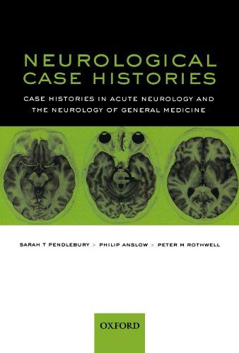 Neurological Case Histories (Oxford Case Histories): Case Histories in Acute Neurology and the Neurology of General Medicine