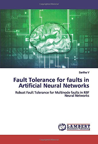 Fault Tolerance for faults in Artificial Neural Networks: Robust Fault Tolerance for Multinode faults in RBF Neural Networks