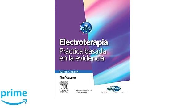 electroterapia practica basada en la evidencia tim watson