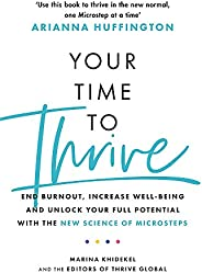 Your Time to Thrive: End Burnout, Increase Well-being, and Unlock Your Full Potential with the New Science of