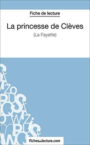 La princesse de Clèves de Madame de La Fayette (Fiche de lecture): Analyse complète de l'oeuvre par Yann Dalle