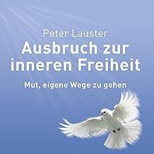 Ausbruch zur inneren Freiheit (4:46 Stunden, ungekürzte Lesung auf 1 MP3-CD inkl. DAISY-Format)