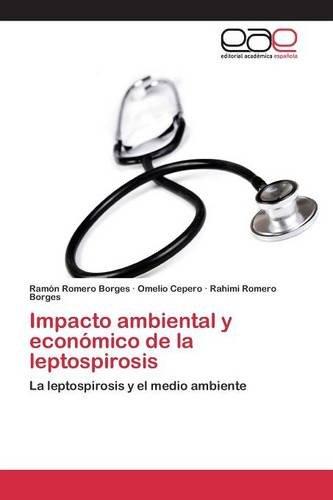 Impacto ambiental y económico de la leptospirosis por Romero Borges Ramón