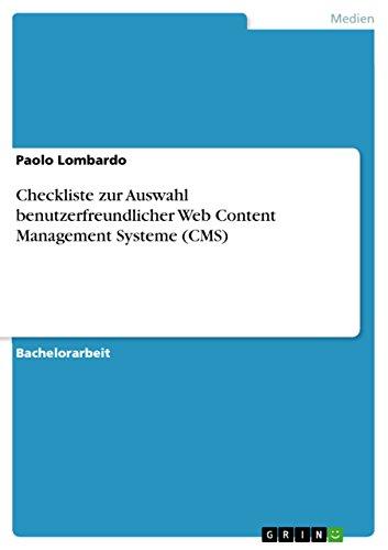 Checkliste zur Auswahl benutzerfreundlicher Web Content Management Systeme (CMS) (German Edition) por Paolo Lombardo