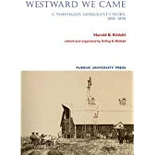 Westward We Came: A Norwegian Immigrant's Story, 1866-1898
