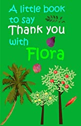 Say Thank You With Flora: Volume 4